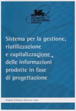 Sistema per la gestione, riutilizzazione e capitalizzazione delle informazioni prodotte in fase di progettazione